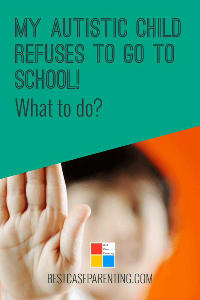 What do I do if my child refuses to go to school?