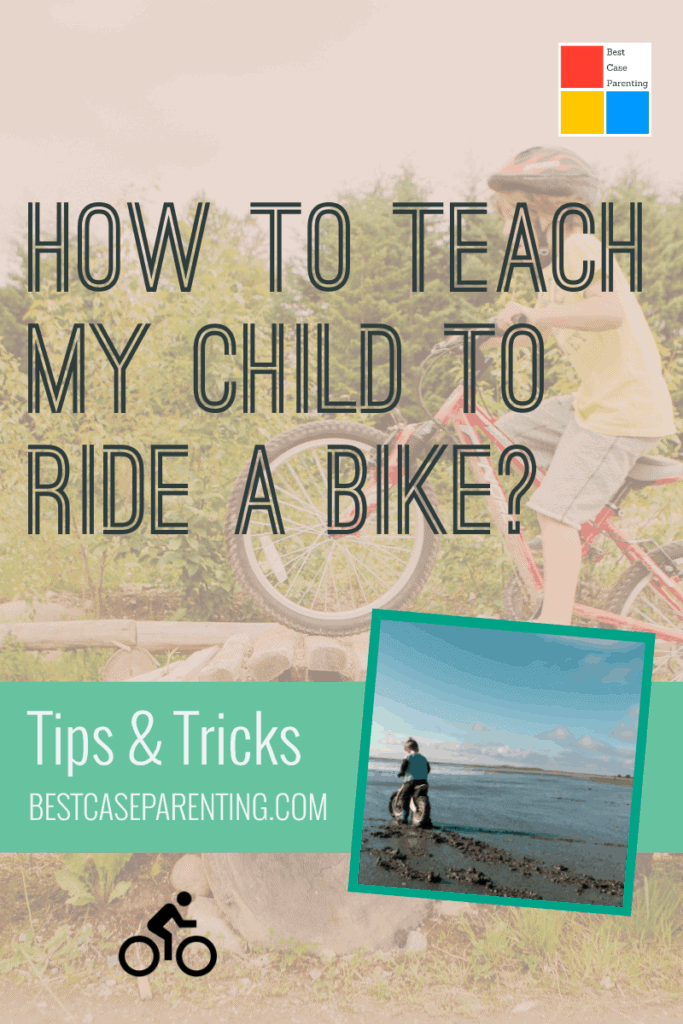 best technique to teach a child to ride a bicycle.