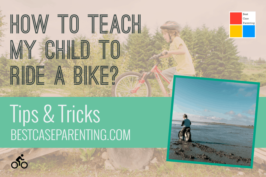 best way to teach a child to ride a bicycle